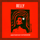 Another Day In Paradise/Belly