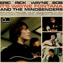 Eric, Rick, Wayne And Bob/Wayne Fontana & The Mindbenders