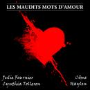 Les maudits mots d'amour(Extrait de l'opéra rock 'Le rouge et le noir')/Côme, Haylen, Julie Fournier, Cynthia Tolleron