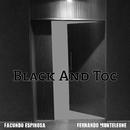Black & Toc/Facundo Espinosa, Fernando Monteleone