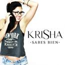 Sabes Bien/Krisha