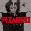 Pasarlo Bien/Pizarro