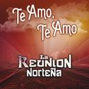 Te Amo, Te Amo/La Reunion Norteña