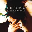Gravity Of Love/Enigma