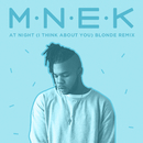 At Night (I Think About You) (Blonde Remix)/MNEK