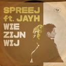 Wie Zijn Wij (feat. Jayh)/Spreej