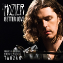 """Better Love (From """"The Legend Of Tarzan"""" Original Motion Picture Soundtrack / Single Version)/Hozier"""