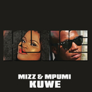 Kuwe (feat. Mpumi)/Mizz