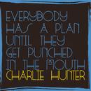 No Money, No Honey/Charlie Hunter