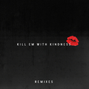 Kill Em With Kindness (Remixes)/Selena Gomez