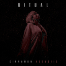 Cinnamon (Acoustic)/R I T U A L