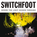 Where The Light Shines Through/Switchfoot