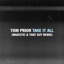 Take It All (Majestic & That Guy Remix)/Tom Prior