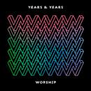 Worship (Todd Terry Remix)/Years & Years