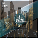 I Swear (feat. Sway)/DJ Finzo