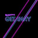 Getaway (Remixes)/Blossoms
