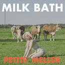 Milk Bath/Petite Meller