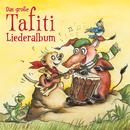 Das große Tafiti-Liederalbum/Tafiti