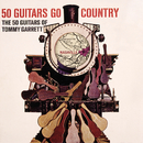50 Guitars Go Country/The 50 Guitars Of Tommy Garrett