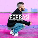 Closer/Ferras