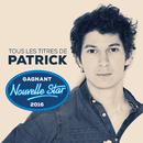 Tous les titres du gagnant Nouvelle Star 2016/Patrick