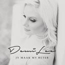 Jy Maak My Beter/Demi Lee
