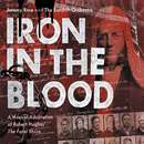 """Iron In The Blood: A Musical Adaptation Of Robert Hughes' """"The Fatal Shore""""/Jeremy Rose"""