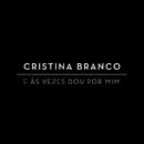 E Às Vezes Dou Por Mim/Cristina Branco