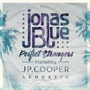Perfect Strangers (Acoustic) (feat. JP Cooper)/Jonas Blue