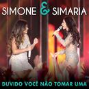 Duvido Você Não Tomar Uma (Ao Vivo)/Simone & Simaria