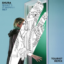What's It Gonna Be? (Tourist Remix)/Shura
