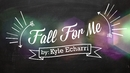 Fall For Me(Lyric Video)/Kyle Echarri
