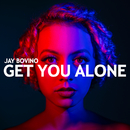 Get You Alone/Jay Bovino