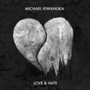 Love & Hate/Michael Kiwanuka