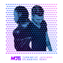 Turn Me Up (Jack Wins Remix) (feat. Nabiha)/MOTi