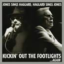 Kickin' Out The Footlights... Again: Jones Sings Haggard, Haggard Sings Jones/George Jones, Merle Haggard