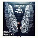 Angels In This Town/Eric Paslay