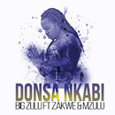 Donsa Nkabi (feat. Zakwe, Mzulu)/Big Zulu