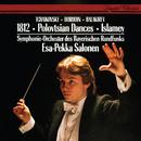 Tchaikovsky: 1812 Overture / Borodin: Polovtsian Dances / Balakirev: Islamey etc/Esa-Pekka Salonen, Symphonieorchester des Bayerischen Rundfunks