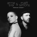 How Do I Know ?/Anne Sila, Matt Simons