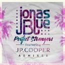 Perfect Strangers (Remixes) (feat. JP Cooper)/Jonas Blue
