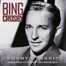 Crosby Classics (Songs From His Famous Radio Broadcasts)/Bing Crosby
