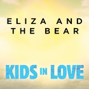 """Kids In Love (From """"Kids in Love"""" Original Motion Picture Soundtrack)/Eliza And The Bear"""