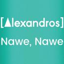Nawe, Nawe/[Alexandros]