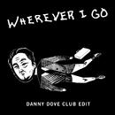 Wherever I Go (Danny Dove Club Edit)/OneRepublic