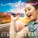 Sin Tu Señal/Mafer