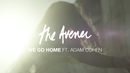 We Go Home (feat. Adam Cohen)/The Avener