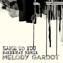 Same To You (Bakermat Remix)/Melody Gardot