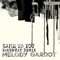 Same To You(Bakermat Remix)