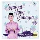 Syawal Yang Bahagia/Muaz Azman